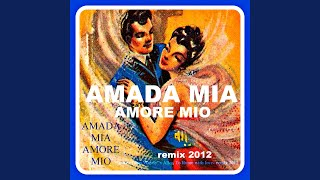 """Amada Mia Amore Mio (Song from Woody Allen Movie """"To Rome With Love"""" Remix 2012)"""