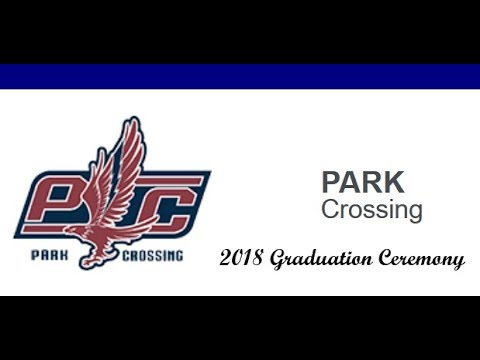 Park Crossing High School 2018 Graduation Ceremony