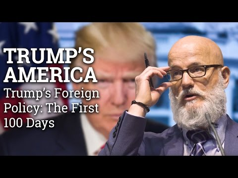 Trump's Foreign Policy: The First 100 Days | Prof Robert K Brigham | Trump's America (2017)