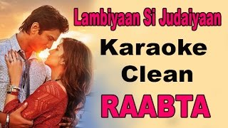 Raabta Lambiyaan Si Judaiyaan | Karaoke | Arijit Singh