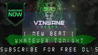 Whatever Tonight Sold Prod By Vinsane