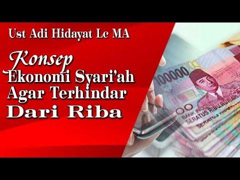 Konsep Ekonomi Syariah Agar Terhindar Riba - Ust Adi Hidayat Lc MA