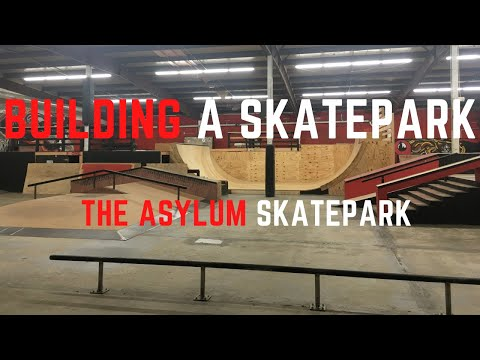 Building A Skatepark: Time-Lapse Construction of The Asylum Skatepark - Brick Wave & Gatorskins
