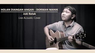 Download HOLAN DIANGAN ANGAN - Live Acoustic Cover Juki Batak