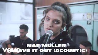 Смотреть клип Mae Muller - Leave It Out | Acoustic