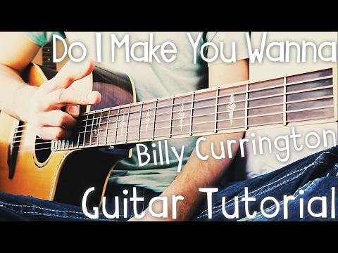 Do I Make You Wanna Guitar Tutorial by Billy Currington // Billy Currington Guitar Lesson!