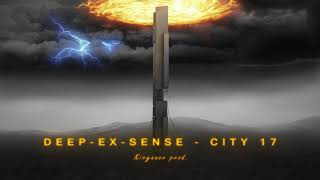 DEEP-EX-SENSE - City 17 (Audio)