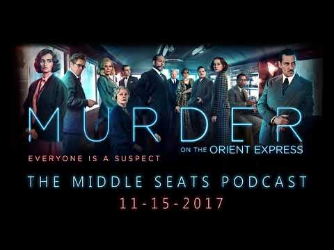 Murder on the Orient Express - The Middle Seats Podcast Ep. 9