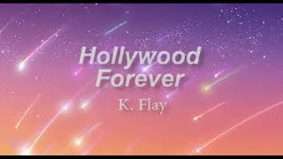 Slowed Down ☆ Hollywood Forever ☆ K. Flay