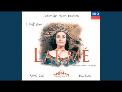 Delibes: Lakmé / Act 2 - Ah!... Où va la jeune Indoue (Bell Song)