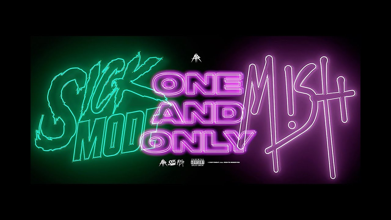 Sickmode & Mish - One And Only (Official Video)