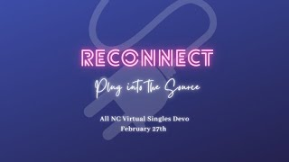 Reconnect - All-NC Virtual Singles Devo