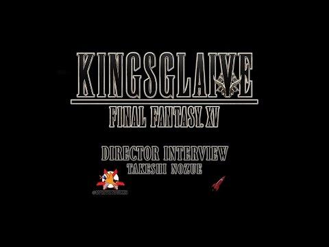 Kingsglaive: Final Fantasy XV director Takeshi Nozue interview Mp3
