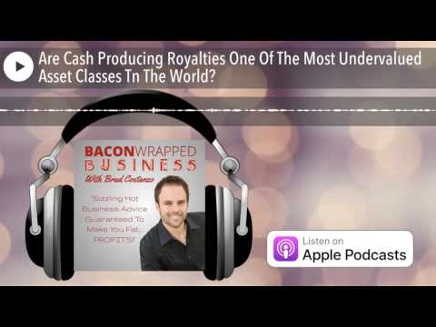 Are Cash Producing Royalties One Of The Most Undervalued Ass