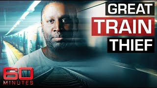 The man addicted to robbing trains | 60 Minutes Australia