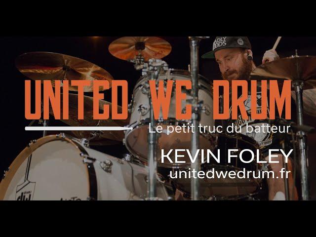 Kevin Foley - United We Drum, le petit truc du batteur