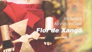 Illa Benício - Flor de Xangô
