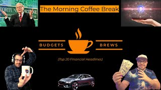 02-21-21 | Morning Coffee Break | 20 Finance Headlines | Warren Buffet, The Bitcoin Market, & More!