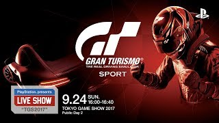 "PlayStation® presents LIVE SHOW ""TGS2017""『グランツーリスモSPOR..."