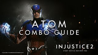 Injustice 2 - Atom - Combo Guide