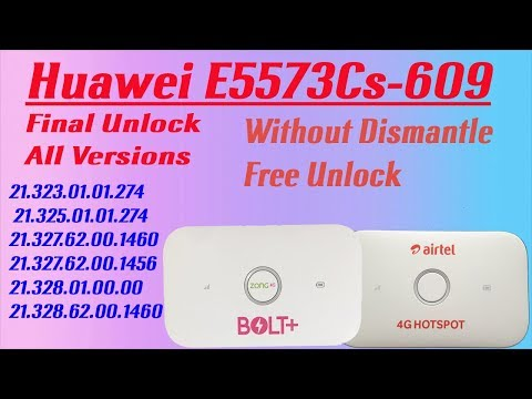 Huawei E5573Cs-609 ( 21 327 62 00 1460 ) Final Unlock All