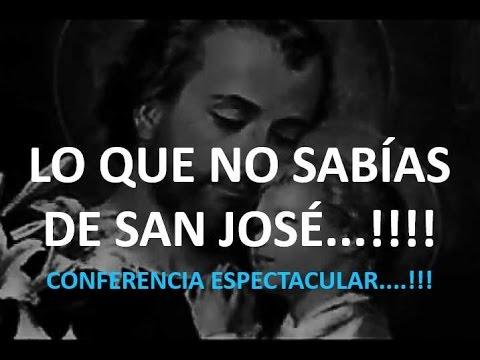 LO QUE NO SABÍAS DE SAN JOSÉ...!!!! CONFERENCIA ESPECTACULAR....!!!