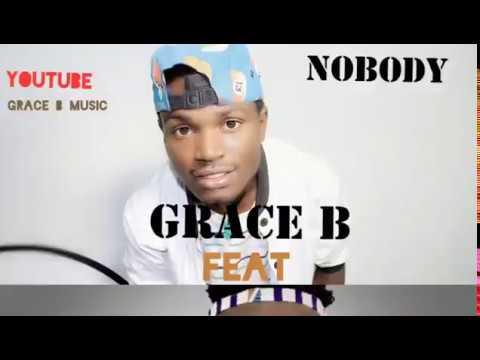 Grace B Music Feat Agressivo Nyandoro NOBODY ( OFFICIEL AUDIO DENSE )