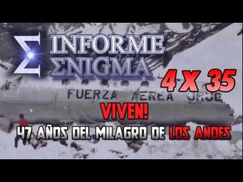 Informe Enigma 4x35 - Viven! 47 Años Del Milagro De Los Andes