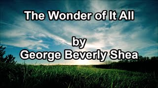 The Wonder of It All - George Beverly Shea (Lyrics)