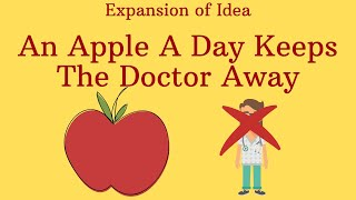 An Apple A Day Keeps The Doctor Away - Expansion of Idea