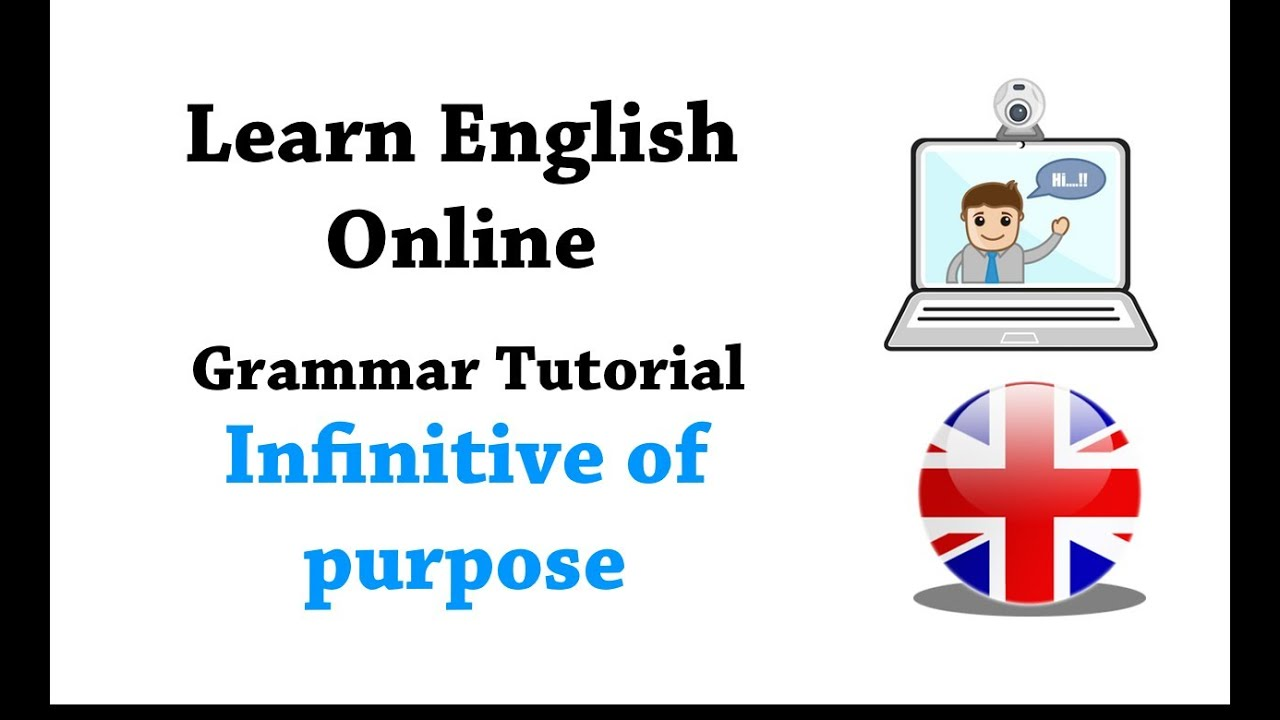 English Grammar Tutorial Infinitive Of Purpose
