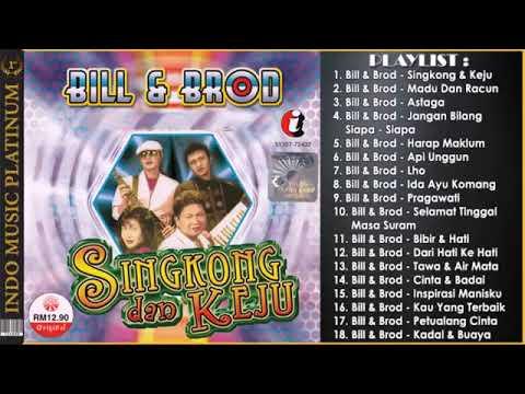 Terbaik Dari BILL & BROD - Hits Singkong & Keju - Koleksi Lagu Terbaik Sepanjang Karir .
