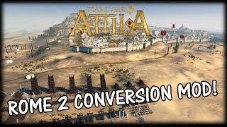 Total War Rome 2 conversion mod for Total War Attila?!