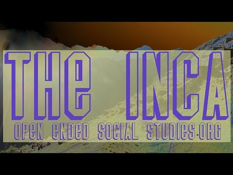 The Inca: Andean Civilization in the Realm of the Four Parts - Open Ended Social Studies