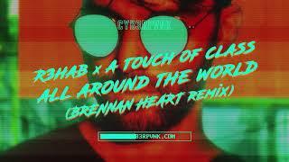 Download R3HAB x A Touch Of Class - All Around The World (La La La) (Brennan Heart Remix) Mp3 and Videos