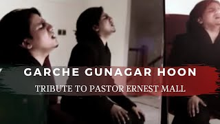 Gharche Gunnagar hoon - Zubin Ernest ( A tribute t