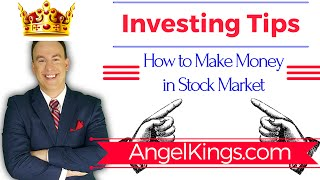 Stock Investing Tips for Beginners: How to Make Money in the Stock Market  - AngelKings.com