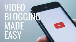 video blogging made simple, fast and easy