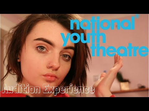 My National Youth Theatre Audition Experience ↕ NYT Audition 2018
