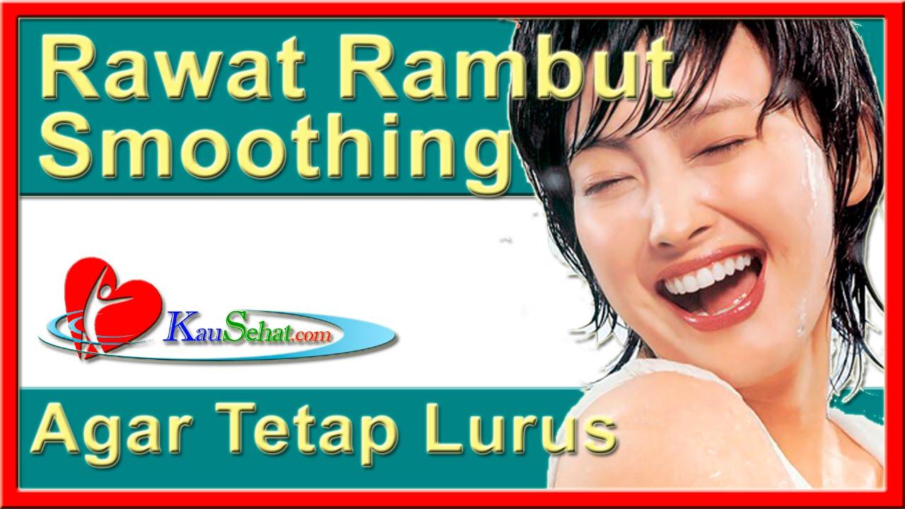 PeRAWATan RAMBUT Smoothing Agar Tetap Lurus - VIDEO Kesehatan Hidup Wanita  Indonesia 9ce95c17a4