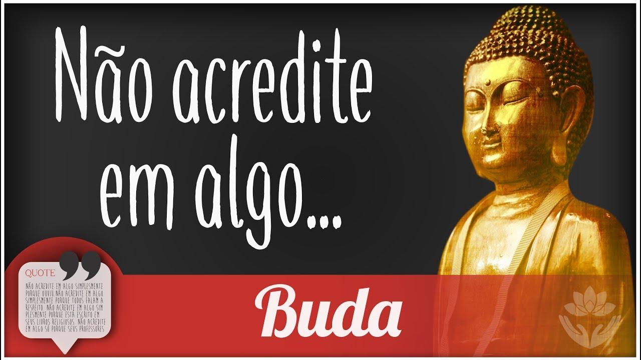 Não Acredite Em Algo Linda Mensagem Do Buda I Mensagem Do Dia 3