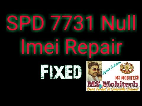 SPD 7731 NULL IMEI REPAIR EASY Solution