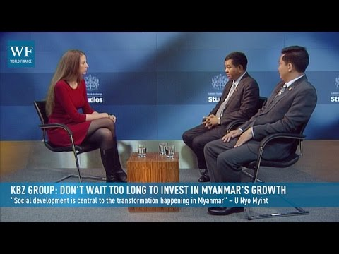 KBZ Group: Don't wait too long to invest in Myanmar's growth | World Finance