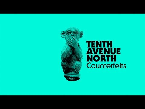 Tenth Avenue North - Counterfeits (Visualizer)