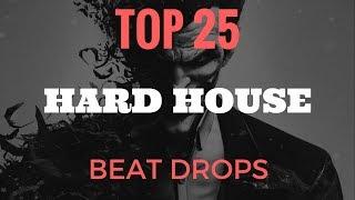 TOP 25 Best Hard House Beat Drops (WARNING)