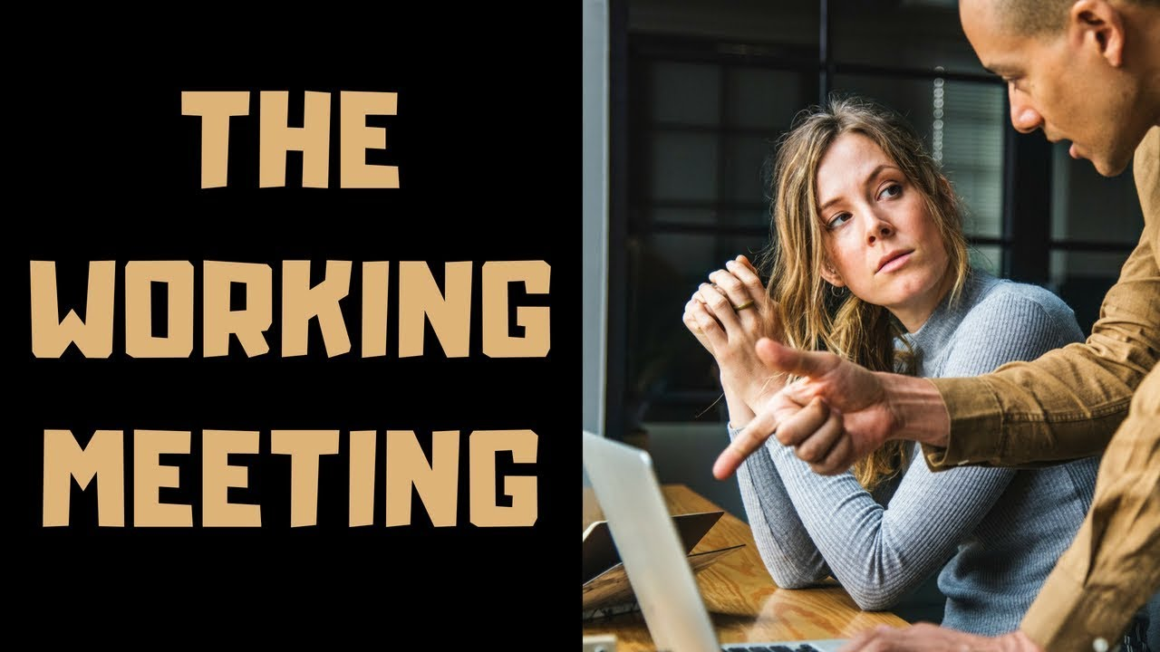 The Working Meeting Explained