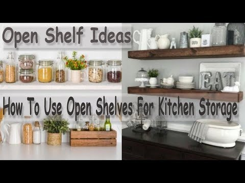 Kitchen Organizing- Open Shelf Kitchen Ideas (Use Open Shelves For Kitchen  Storage)