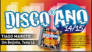 Tiago Maroto – Um Beijinho, Toma lá