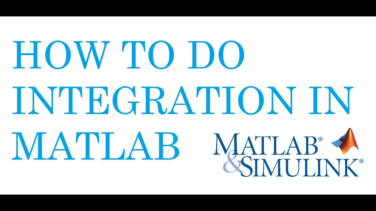 Matlab Tutorials: How to do the integration in matlab