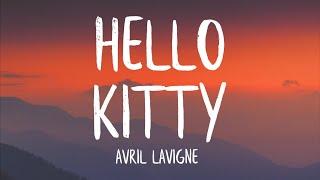 Avril Lavigne - Hello Kitty (Lyrics)